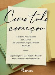 Como tudo começou - Livro sobre Oficina de Literatura de Assis Brasil